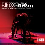 The Body Wails, The Body Restores, March 17 & 18