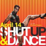 Shut Up & Dance returns for its 26th Year, April 14th
