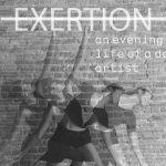 Review: EXERTION, an evening in the life of a dance artist