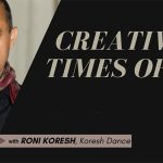 Artist Chats with Roni Koresh: Creativity in Times of COVID